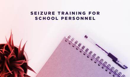 Seizure Training for School Personnel